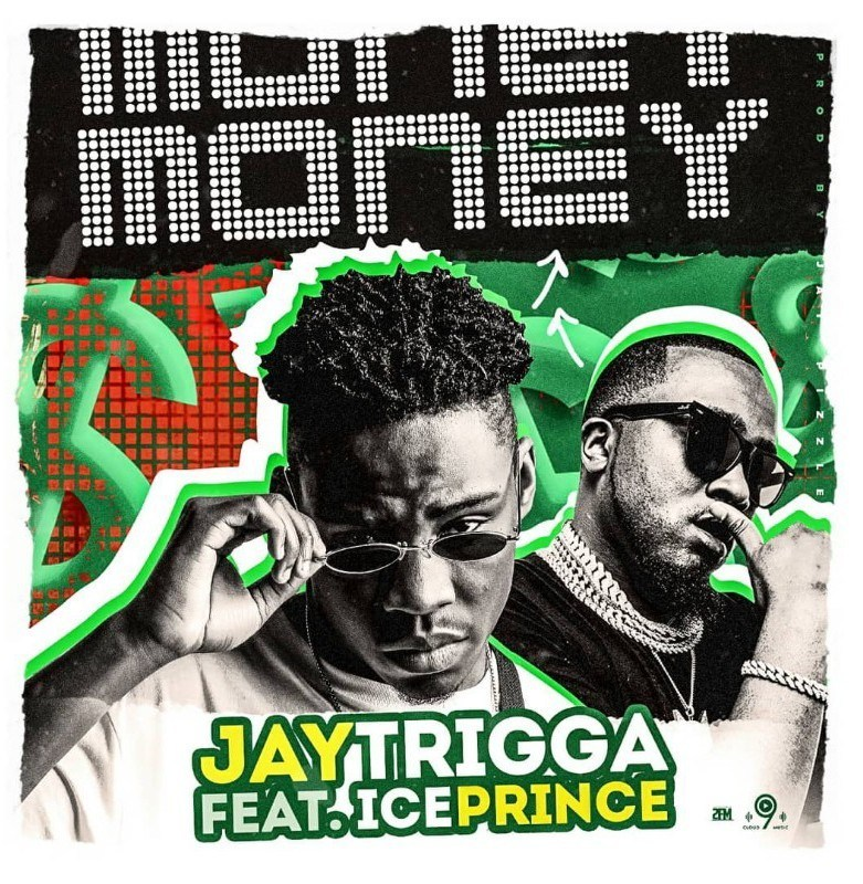 Jay Trigga – Money Ft. Ice Prince